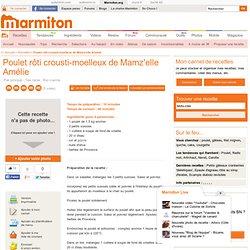 Recette : Poulet rôti crousti-moelleux de mamz'elle amélie - Une recette de cuisine Marmiton - Recettes - Marmiton.org