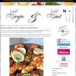 Poulet croustillant au citron et salade de courgettes/fenouil - Coupe et cuit