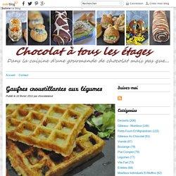 Gaufres croustillantes aux légumes - Blog cuisine avec du chocolat ou Thermomix mais pas que