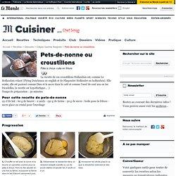 Pets-de-nonne ou croustillons - Recette des pets-de-nonne ou croustillons (beignets de carnaval)