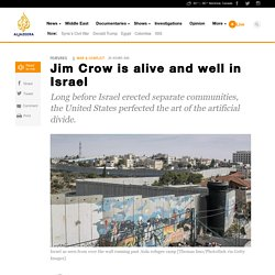 Jim Crow is alive and well in Israel