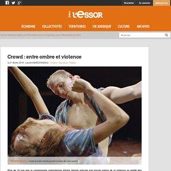Crowd : entre ombre et violence