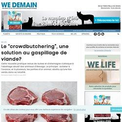 """Le """"crowdbutchering"""", une solution au gaspillage de viande?"""