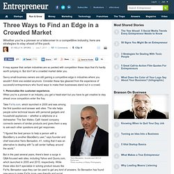 Three Ways to Find an Edge in a Crowded Market