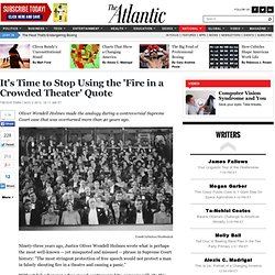 It's Time to Stop Using the 'Fire in a Crowded Theater' Quote - Trevor Timm