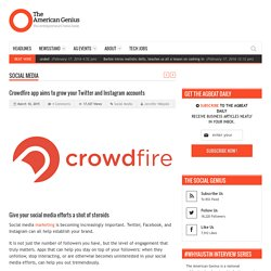 Crowdfire app aims to grow your Twitter and Instagram accounts
