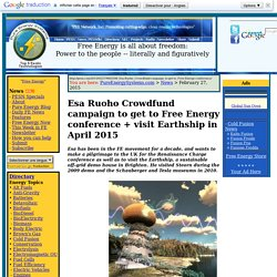Esa Ruoho Crowdfund campaign to get to Free Energy conference + visit Earthship in April 2015