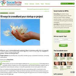 15 ways to crowdfund your startup or project | Socialbrite