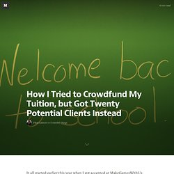 How I Tried to Crowdfund My Tuition, but Got Twenty Potential Clients Instead — Teaching & Learning