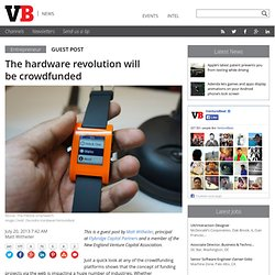 The hardware revolution will be crowdfunded