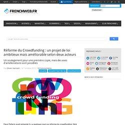 Réforme du Crowdfunding : un projet de loi ambitieux mais améliorable selon deux acteurs