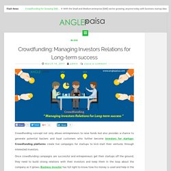 Crowdfunding: Managing Investors Relations for Long-term success