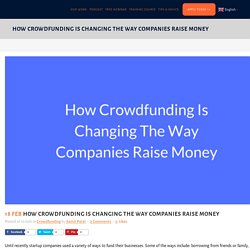 How Crowdfunding Is Changing The Way Startups Raise Money (in 2019)
