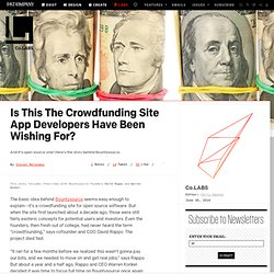 Is This The Crowdfunding Site App Developers Have Been Wishing For?