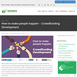 How to make people happier – Crowdfunding Development