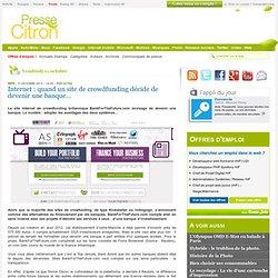 Un site de crowdfunding qui veut devenir une banque...