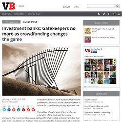 Investment banks: Gatekeepers no more as crowdfunding changes the game