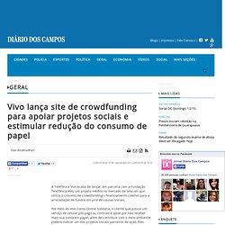 Vivo lança site de crowdfunding para apoiar projetos sociais e estimular redução do consumo de papel