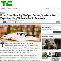 From Crowdfunding To Open Access, Startups Are Experimenting With Academic Research