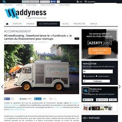 """#Crowdfunding : Sowefund lance le """"Fundtruck"""", le camion du financement pour startups"""