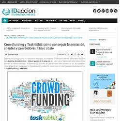 Crowdfunding y Taskrabbit: cómo conseguir financiación, clientes y proveedores a bajo coste