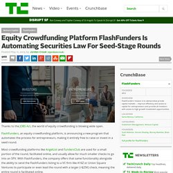 Equity Crowdfunding Platform FlashFunders Is Automating Securities Law For Seed-Stage Rounds