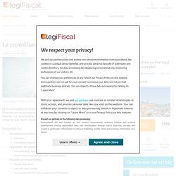 Le crowdfunding : fonctionnement et fiscalité LégiFiscal