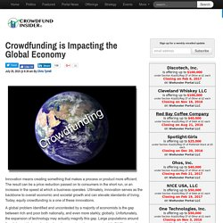 Crowdfunding is Impacting the Global Economy - Crowdfund Insider