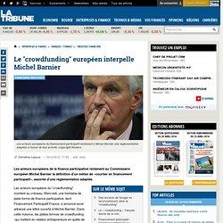 "Le ""crowdfunding"" européen interpelle Michel Barnier"