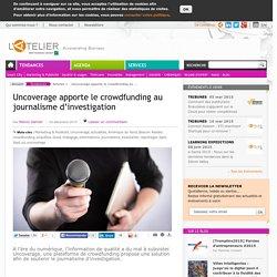 Uncoverage apporte le crowdfunding au journalisme d'investigation
