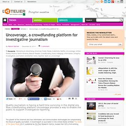 Uncoverage, a crowdfunding platform for investigative journalism