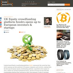 UK Equity crowdfunding platform Seedrs opens up to European investors & startups