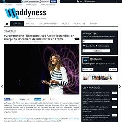 #Crowdfunding : Rencontre avec Axelle Tessandier, en charge du lancement de Kickstarter en France