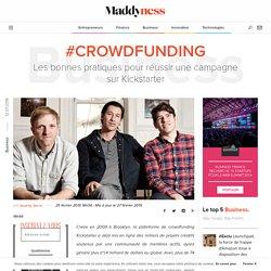 #Crowdfunding : Les bonnes pratiques pour réussir une campagne sur Kickstarter - Maddyness