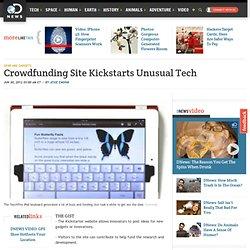 Crowdfunding Site Kickstarts Unusual Tech