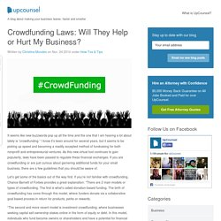 Crowdfunding Laws: Will They Help or Hurt My Business?