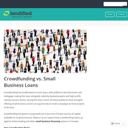 Crowdfunding vs. Small Business Loans – Lendified – Online Business Financing and Small Business Loans in Canada