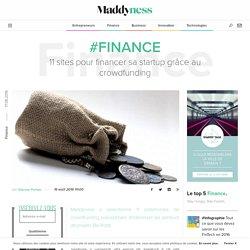 #Finance : 11 sites pour financer sa startup grâce au crowdfunding - Maddyness