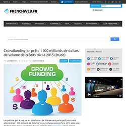 Crowdfunding en prêt : 1 000 milliards de dollars de volume de crédits d'ici à 2015 (étude)