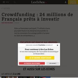 Crowdfunding : 24 millions de Français prêts à investir - Les Echos