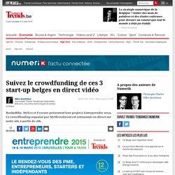 Suivez le crowdfunding de ces 3 start-up belges en direct vidéo - Numerik