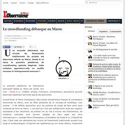 Le crowdfunding débarque au Maroc - L'observateur du Maroc - Margot Chevance