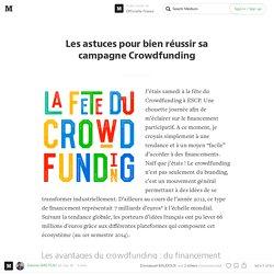 Les astuces pour bien réussir sa campagne Crowdfunding — Officielle France
