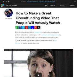 How to Make a Great Crowdfunding Video That People Will Actually Watch