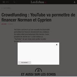 Crowdfunding : YouTube va permettre de financer Norman et Cyprien, Médias