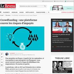 Crowdfunding : une plateforme couvre les risques d'impayés