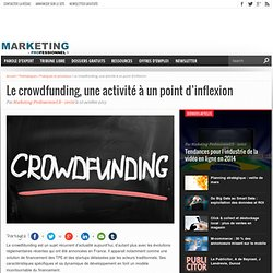Le crowdfunding, une activité à un point d'inflexion - Marketing Professionnel