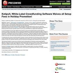 Katipult, en marque blanche crowdfunding Software décline toute frais d'installation dans la promotion de vacances! - Crowdfunding Nouvelles Aujourd'hui