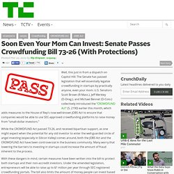 Soon Even Your Mom Can Invest: Senate Passes Crowdfunding Bill (With Protections)