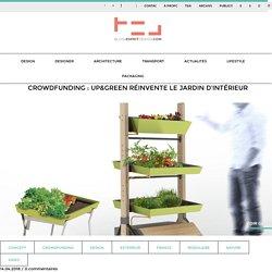 Crowdfunding : UP&GREEN réinvente le jardin d'intérieur